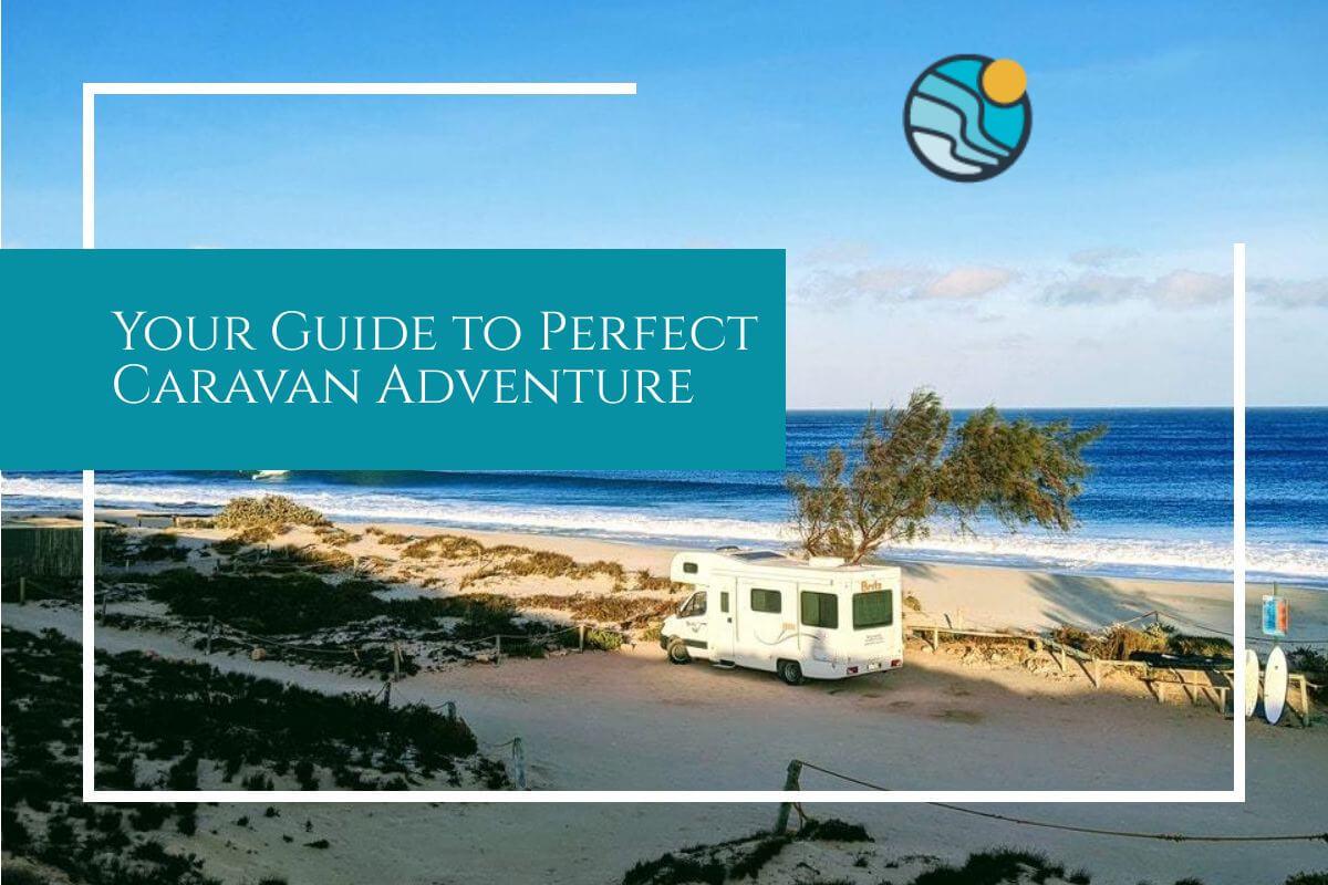 perfect caravan guide adventure